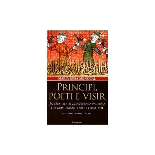 Principi, Poeti E Visir. Un Esempio Di Convivenza Pacifica Tra Musulmani, Ebrei E Cristiani