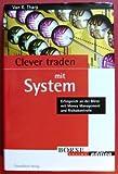 Clever Traden mit System. Erfolgreich an der Börse mit Money Management und Risikokontrolle.