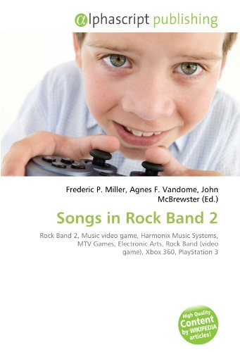 Songs in Rock Band 2: Rock Band 2, Music video game, Harmonix Music Systems, MTV Games, Electronic Arts, Rock Band (video game), Xbox 360, PlayStation 3