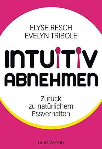 Image of Intuitiv abnehmen: Zurück zu natürlichem Essverhalten