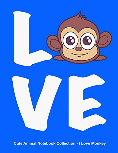 Collection - I love Monkey. Blank Lined Notebook Journal for Kids. ()