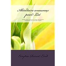 Abécédaire amoureux pour Lui: Guide pour initier et pour maintenir l'harmonie au sein du couple