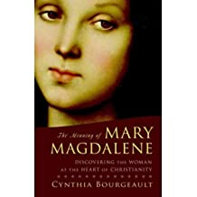 The Meaning of Mary Magdalene: Discovering the Woman at the Heart of Christianity (Paperback) - Common