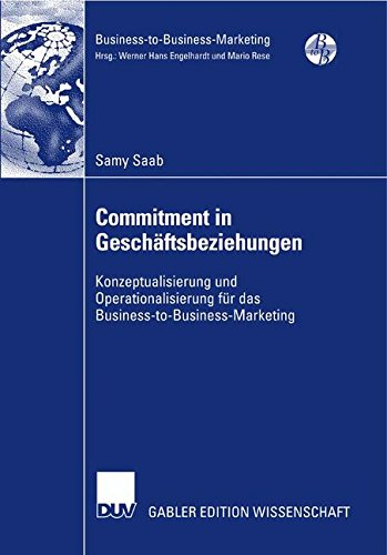 Commitment in Geschäftsbeziehungen: Konzeptualisierung und Operationalisierung für das Business-to-Business-Marketing (German Edition)
