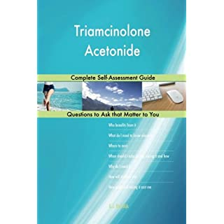 Triamcinolone Acetonide; Complete Self-Assessment Guide