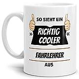 Tassendruck Berufe-Tasse so Sieht Ein Richtig Cooler Fahrlehrer aus Weiss/Job / mit Spruch/Kollegen / Arbeit/Geschenk-Idee/Büro