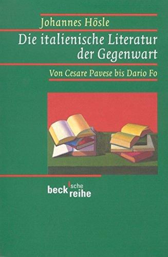 Die italienische Literatur der Gegenwart: Von Cesare Pavese bis Dario Fo