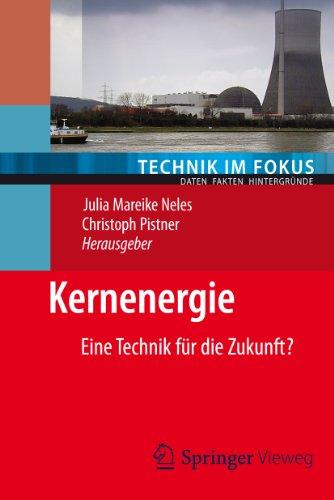 Kernenergie: Eine Technik für die Zukunft? (Technik im Fokus)