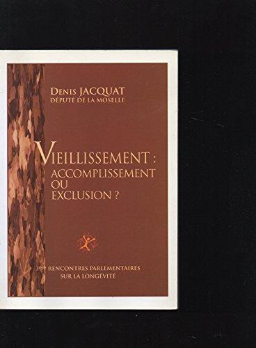 Vieillissement : Accomplissement ou exclusion ? par Denis Jacquat