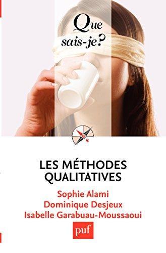 Les méthodes qualitatives: « Que sais-je ? » n° 2591