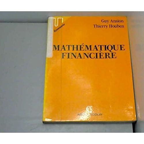 Mathématique financière : Incluant 119 exemples et 193 exercices
