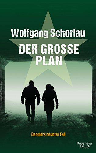 Buchseite und Rezensionen zu 'Der große Plan: Denglers neunter Fall (Dengler ermittelt, Band 9)' von Wolfgang Schorlau