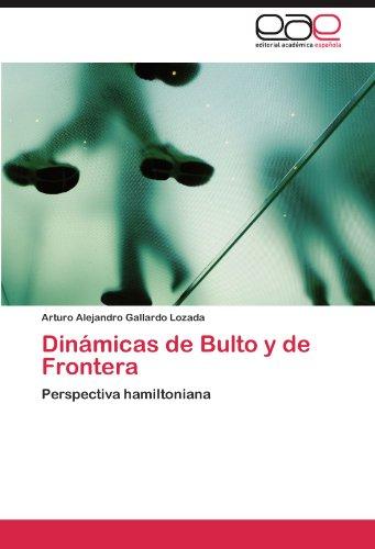 Dinámicas de Bulto y de Frontera por Gallardo Lozada Arturo Alejandro