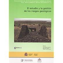 El estudio y la gestión de los riesgos geológicos (Medio ambiente. Riesgos geológicos)
