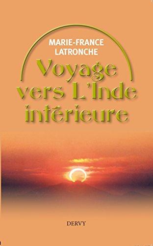 Voyage vers l'Inde intérieure : A la découverte de soi par Marie-France Latronche
