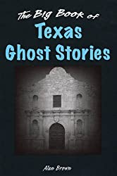 The Big Book of Texas Ghost Stories