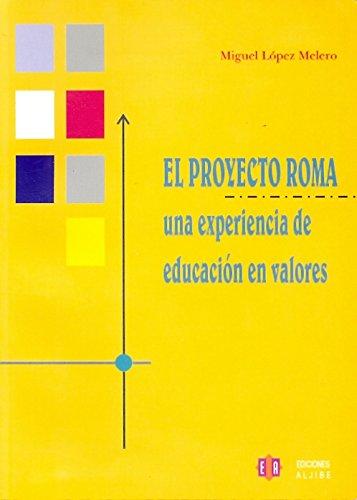 El proyecto Roma: Una experiencia de educación en valores por Miguel López Melero