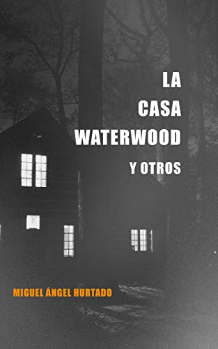 La Casa Waterwood y otros