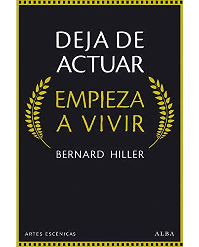 Deja de actuar (Artes Escénicas) por Bernard Hiller