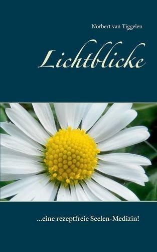 Download Lichtblicke: ... eine rezeptfreie Seelen-Medizin!