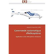 Commande automatique d'hélicoptères: Application à des hélicoptères miniatures (Omn.Univ.Europ.)