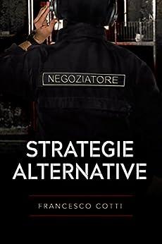 Strategie Alternative di [Cotti, Francesco]