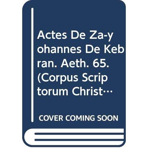 Actes De Za-yohannes De Kebran. Aeth. 65.