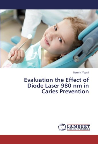 Evaluation the Effect of Diode Laser 980 nm in Caries Prevention