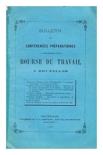 Bulletin des conferences pre´paratoires a l'organisation d'une Bourse du travail a Bruxelles