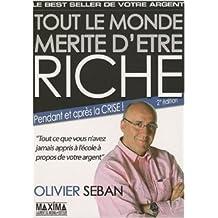 Tout le monde mérite d'être riche : Ou tout ce que vous n'avez jamais appris à l'école à propos de votre argent de Olivier Seban ( 10 septembre 2009 )