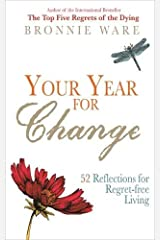 Your Year for Change: 52 Reflections for Regret-free Living Paperback