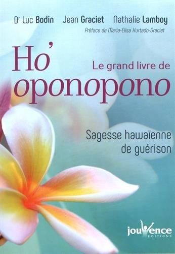 Le Grand Livre De Ho'oponopono : Sagesse Hawaïenne De Guérison
