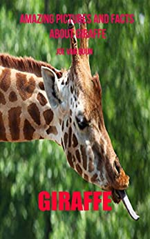 Giraffe: Amazing Pictures and Facts About Giraffe Descargar Epub Ahora