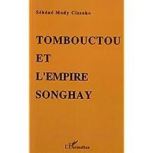 Tombouctou et l'empire Songhay: épanouissement du Soudan nigérien aux XVe-XVIe siècles