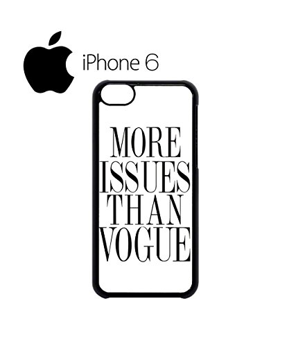 More Issues Than Vogue Funny Swag Mobile Phone Case Back Cover Hülle Weiß Schwarz for iPhone 6 White Weiß