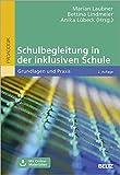 Schulbegleitung in der inklusiven Schule: Grundlagen und Praxis. Mit Online-Materialien -