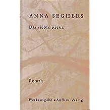 Werkausgabe, 20 Bde. u. Registerbd., Bd.I/4, Das siebte Kreuz (Seghers WA)