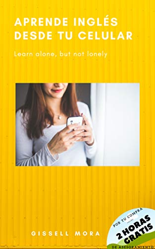 Aprende inglés desde tu celular: Learn alone, but not lonely ...