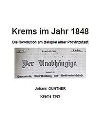 Krems im Jahr 1848  Die Revolution am Beispiel einer Provinzstadt