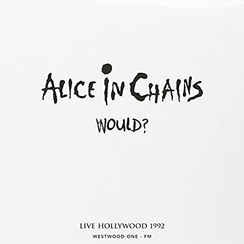 Would? Live Hollywood 1992, Westwood One FM (Live At The Palladium, Hollywood, December 15, 1992) by Alice In Chains (0100-01-01)