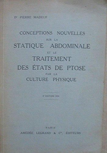 Conceptions nouvelles sur la statique abdominale et le traitement des etats de ptose par la culture par Madeuf