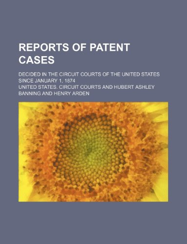 Reports of patent cases (Volume 3); decided in the Circuit courts of the United States since January 1, 1874