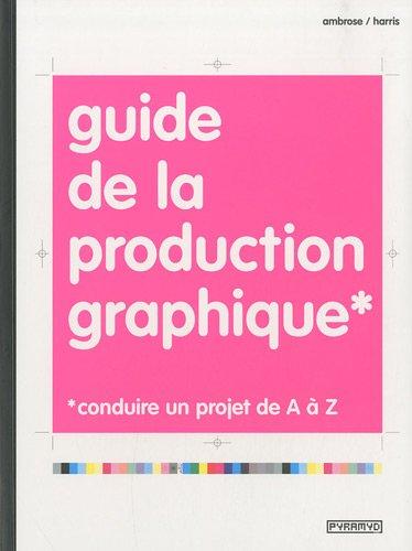 Guide de la Production graphique par Paul Harris