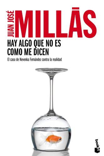 Hay algo que no es como me dicen: El caso de Nevenka Fernández contra la realidad (Diversos) por Juan José Millás Garcia