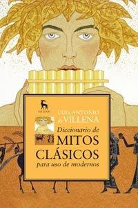 Diccionario de mitos clásicos para uso de modernos / Dictionary of classical myths for modern use