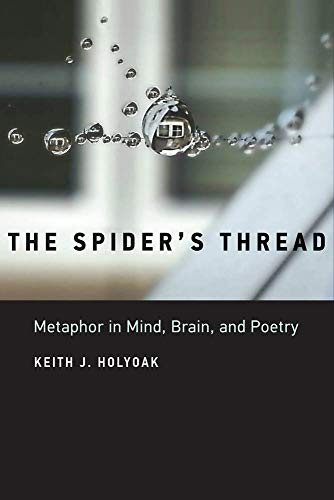 The Spider's Thread: Metaphor in Mind, Brain, and Poetry (The MIT Press) (English Edition)