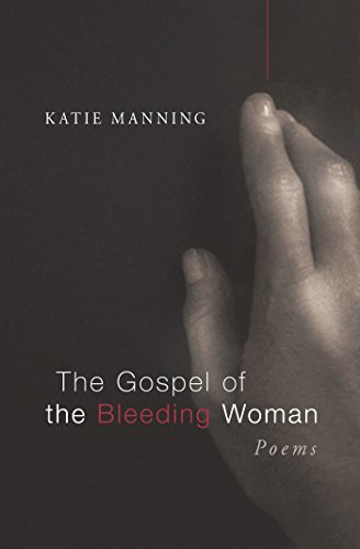 The Gospel Of The Bleeding Woman Poems Point Loma Press
