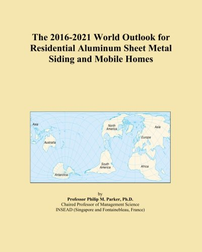 the-2016-2021-world-outlook-for-residential-aluminum-sheet-metal-siding-and-mobile-homes