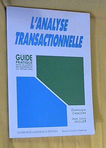 L'Analyse transactionnelle : Guide pratique pour les agents de maîtrise et les techniciens par Muller