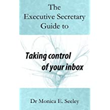 The Executive Secretary Guide to Taking Control of Your Inbox